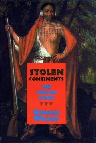 Stolen Continents: Indian Story (0719549124) by Ronald Wright