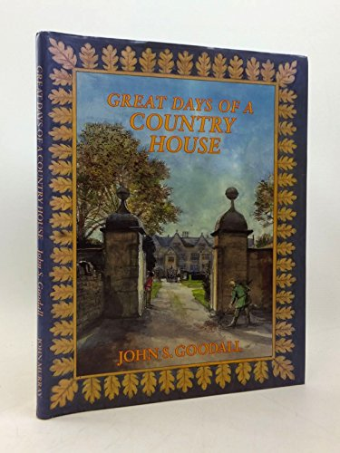9780719549250: Great Days of a Country House