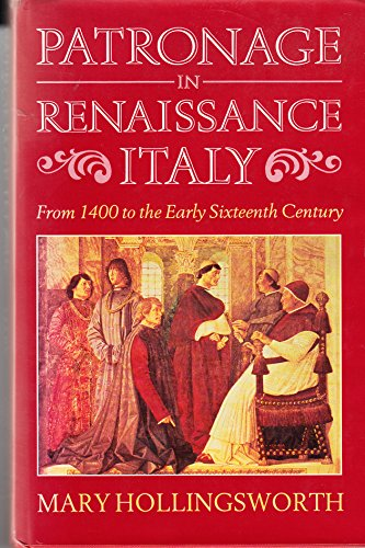 9780719549267: Patronage in Renaissance Italy: From 1400 to the Early 16th Century