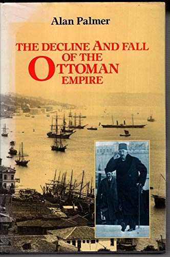 9780719549342: The Decline and Fall of the Ottoman Empire