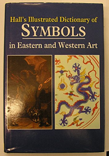 9780719549540: The Illustrated Dictionary of Symbols in Eastern and Western Art