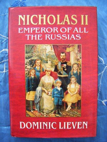 Nicholas II: Emperor of All the Russias: Lieven, D.C.B.