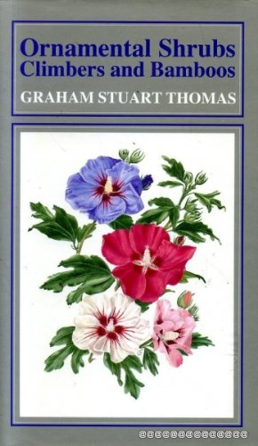 Ornamental shrubs, climbers and bamboos excluding roses and rhododendrons (9780719550430) by Graham Stuart THOMAS