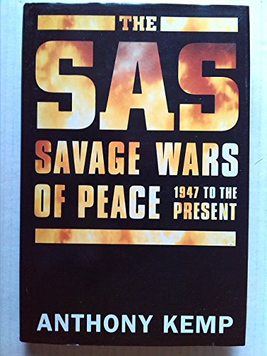 9780719550447: The Sas: The Savage Wars of Peace, 1947 to the Present
