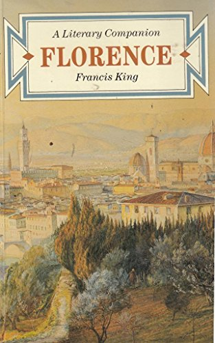 Florence: A Literary Companion: King, Francis Henry
