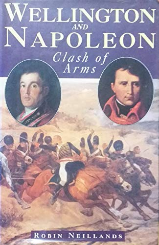 Wellington and Napoleon: Clash of Arms