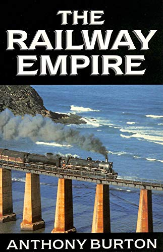The Railway Empire: Burton, Anthony