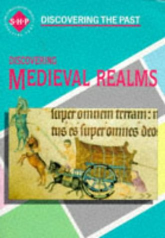 9780719551772: Discovering the Past: Medieval Realms Student's Book