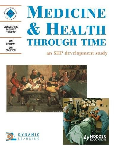 9780719552656: Medicine & Health Through Time: Student's Book (Discovering the Past for Gcse)