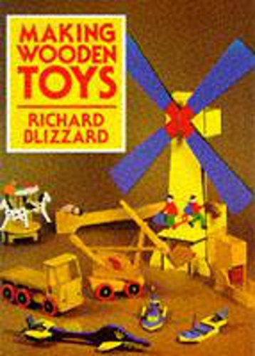Making Wooden Toys: Blizzard, Richard E.