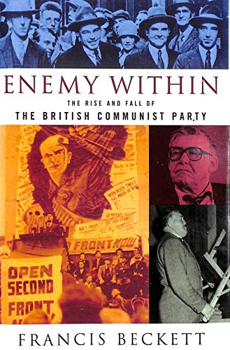 9780719553103: The Enemy within: Rise and Fall of the British Communist Party