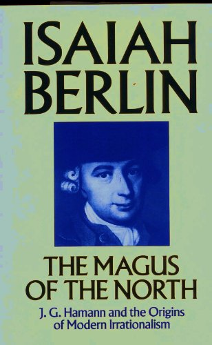 9780719553127: The Magus of the North: J.G.Hamann and the Origins of Modern Irrationalism