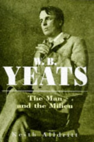 9780719553547: W.B.Yeats: The Man and the Milieu