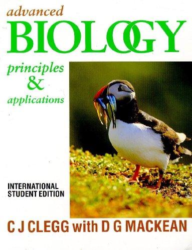 Advanced Biology: Principles and Applications: C. J. Clegg,