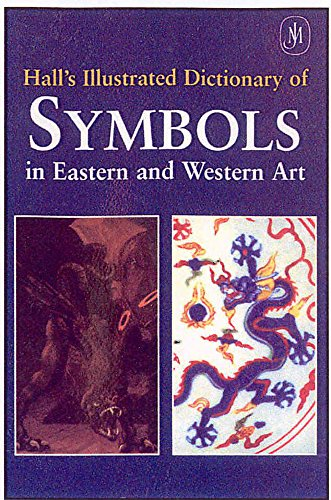 9780719553769: The Illustrated Dictionary of Symbols in Eastern and Western Art