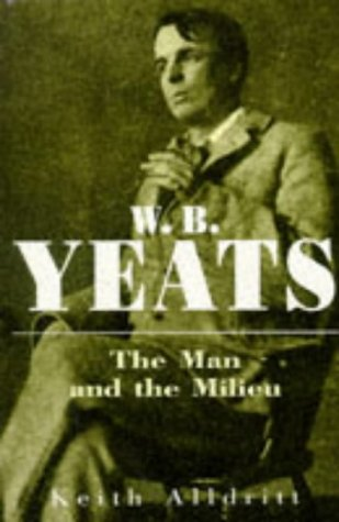9780719554209: W.B.Yeats: The Man and the Milieu