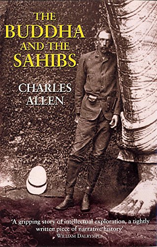 The Buddha and the Sahibs: The Men: Charles Allen