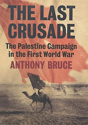 9780719554322: The Last Crusade: The Palestine Campaign in the First World War