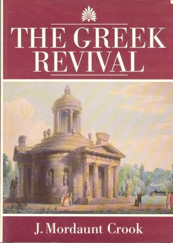 9780719554551: The Greek Revival: Neoclassical Attitudes in British Architecture, 1760-1870
