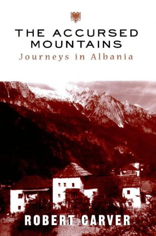 9780719554599: The Accursed Mountains: Journeys in Albania