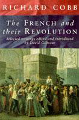 9780719554612: French and Their Revolution, The: Selected Writings