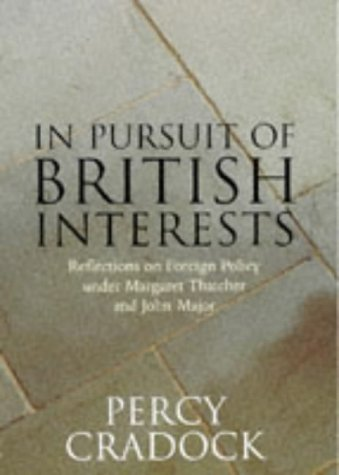 9780719554643: In Pursuit of British Interests: Reflections on Foreign Policy Under Margaret Thatcher and John Major