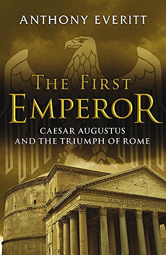 9780719554940: The First Emperor: Caesar Augustus and the Triumph of Rome