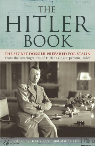 9780719555008: The Hitler Book : The Secret Dossier Prepared for Stalin from the Interrogations of Hitler's Personal Aides