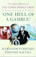 9780719555183: One Hell of a Gamble: Secret History of the Cuban Missile Crisis