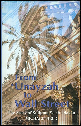 9780719555213: From 'Unayzah to Wall Street: The Story of Suliman Saleh Olayan