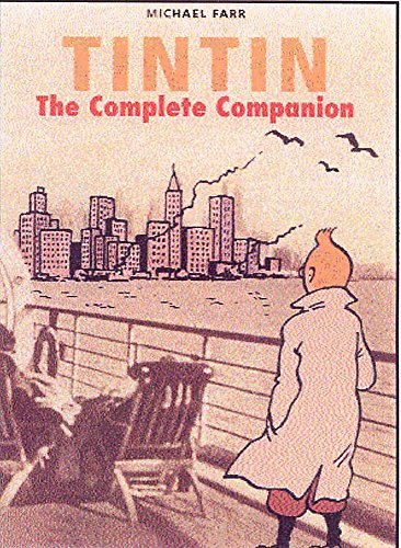 Tintin: The Complete Companion: Michael Farr