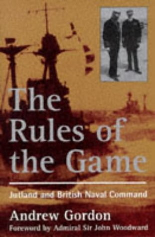 9780719555336: The Rules of the Game: Jutland and British Naval Command