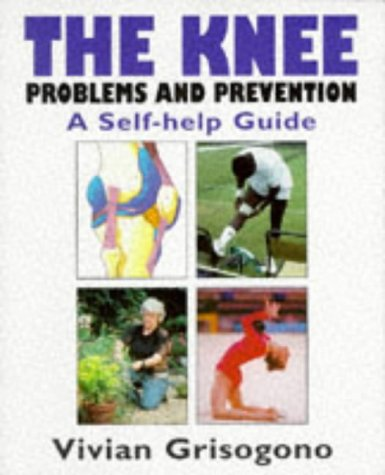 9780719555381: The Knee: Problems and Prevention - A Self-Help Guide