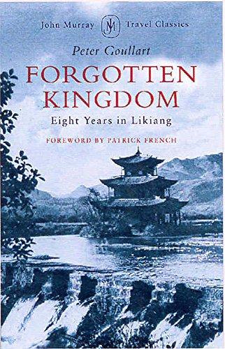 9780719555442: Forgotten Kingdom: Eight Years in Likiang (John Murray Travel Classics)