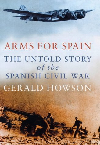 9780719555565: Arms for Spain: Untold Story of the Spanish Civil War