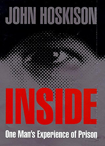 Inside: One Man's Experience Of Prison (SCARCE HARDBACK EDITION SIGNED BY THE AUTHOR)
