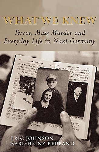 9780719555824: What We Knew : Terror, Mass Murder and Everyday Life in Nazi Germany