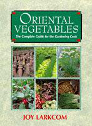 9780719555978: Oriental Vegetables: The Complete Guide for the Gardening Cook