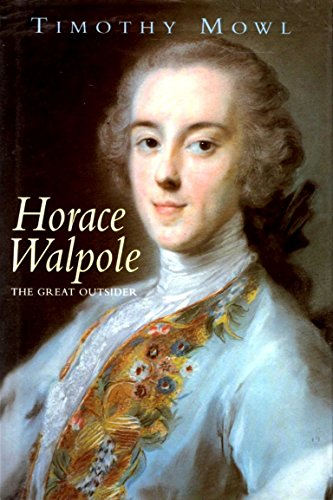 Horace Walpole: The Great Outsider: Timothy Mowl