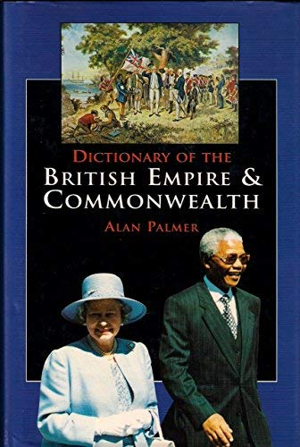 9780719556500: Dictionary of the British Empire and Commonwealth