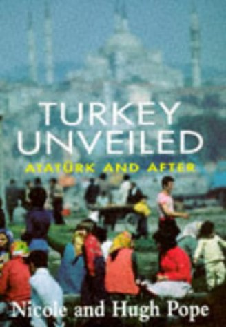 9780719556531: Turkey Unveiled: Ataturk and After