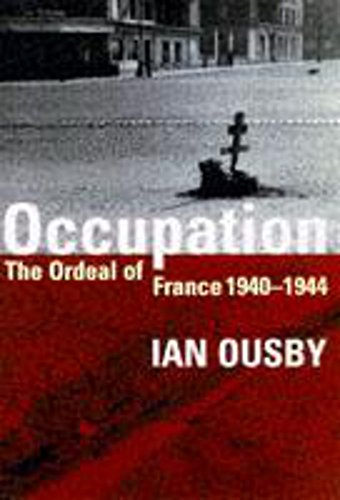 9780719556708: Occupation: The Ordeal of France 1940-1944