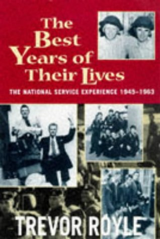 9780719556883: The Best Years of Their Lives: The National Service Experience, 1945-1963 (Coronet Books)