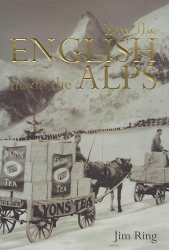 9780719556890: How the English Made the Alps