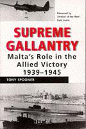 9780719557064: Supreme Gallantry: Malta's Role in the Allied Victory 1939-1945