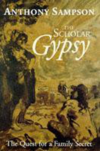 The Scholar Gypsy: The Quest for a: Sampson, Anthony