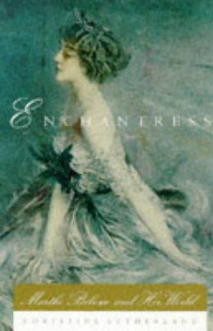 Enchantress: Marthe Bibesco and Her World: CHRISTINE SUTHERLAND