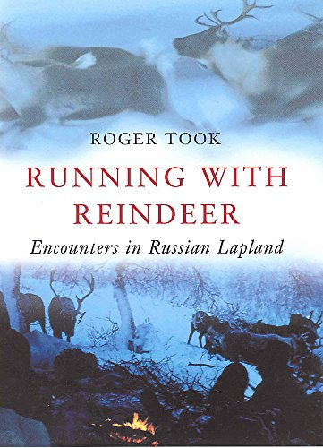 9780719557361: Running with Reindeer: Encounters in Russian Lapland