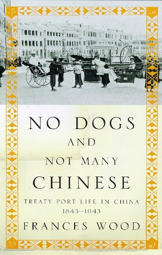 9780719557583: No Dogs and Not Many Chinese: Treaty Port Life in China, 1843-1943