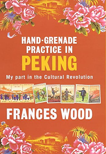 Hand-Grenade Practice in Peking: My Part in the Cultural Revolution